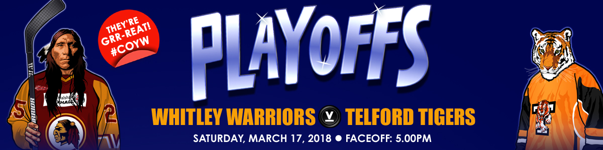 Whitley Warriors vs Telford Tigers @ Whitley Bay Ice Rink, Saturday 17 March 2018, face off 5pm