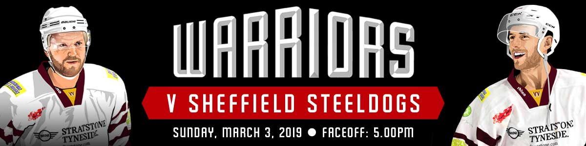 Whitley Warriors vs Sheffield Steeldogs @ Whitley Bay Ice Rink, Sunday 3 March, face off 5pm